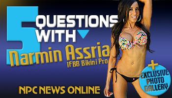 5 Questions with IFBB Bikini Competitor Narmin Assria ...