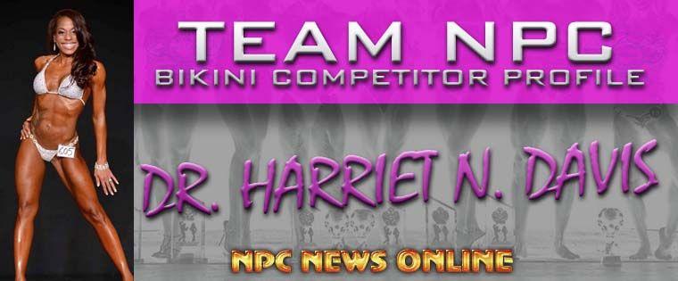 Team NPC Profile: Masters Bikini Competitor Dr. Harriet N. Davis ...