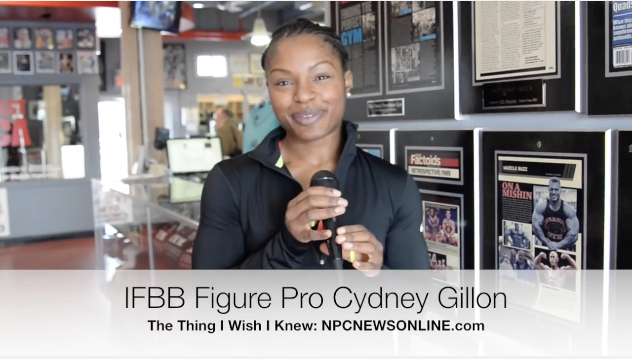IFBB Women's Figure Competitor Cydney Gillon The Thing I Wish I Knew.