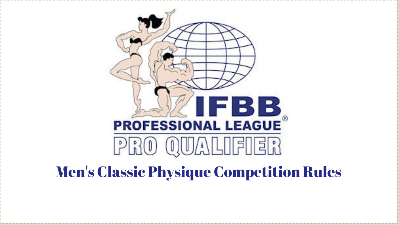 IFBB Professional League Pro Qualifier Competition Rules: Men's Classic Physique
