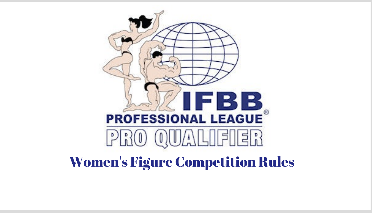 IFBB Professional League Pro Qualifier Competition Rules: Women's Figure