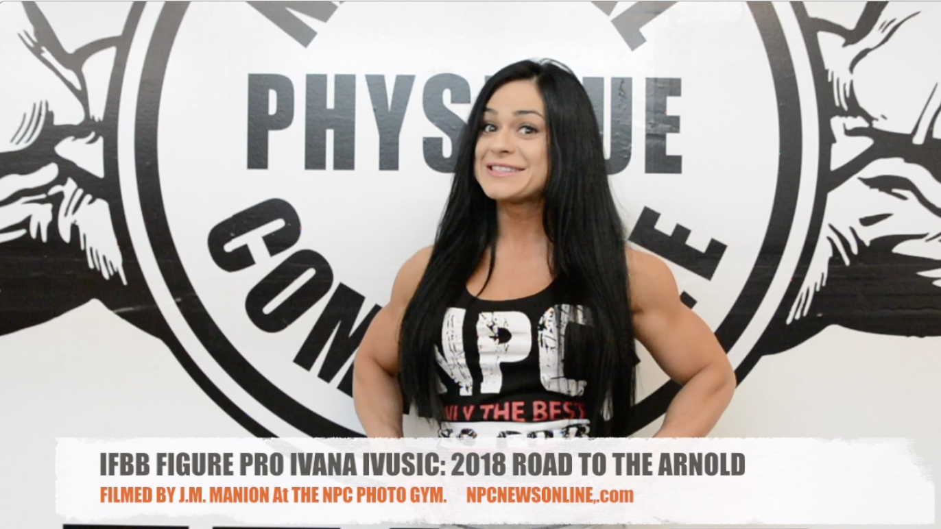 IFBB Figure Pro Ivana Ivusic: 2018 Road To The Arnold Video